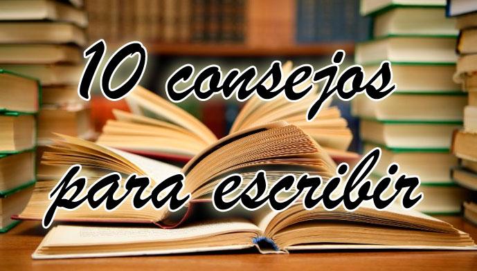 Los 10 consejos para el escritor que te recomiendo seguir